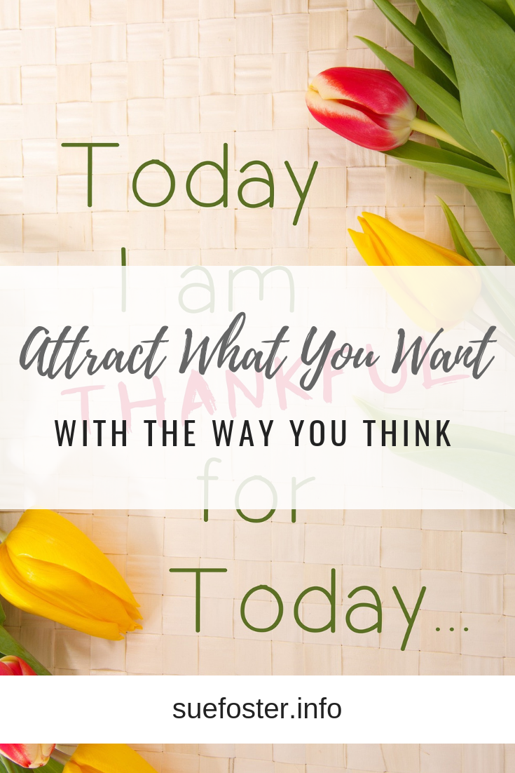 Attract What You Want With The Way You Think