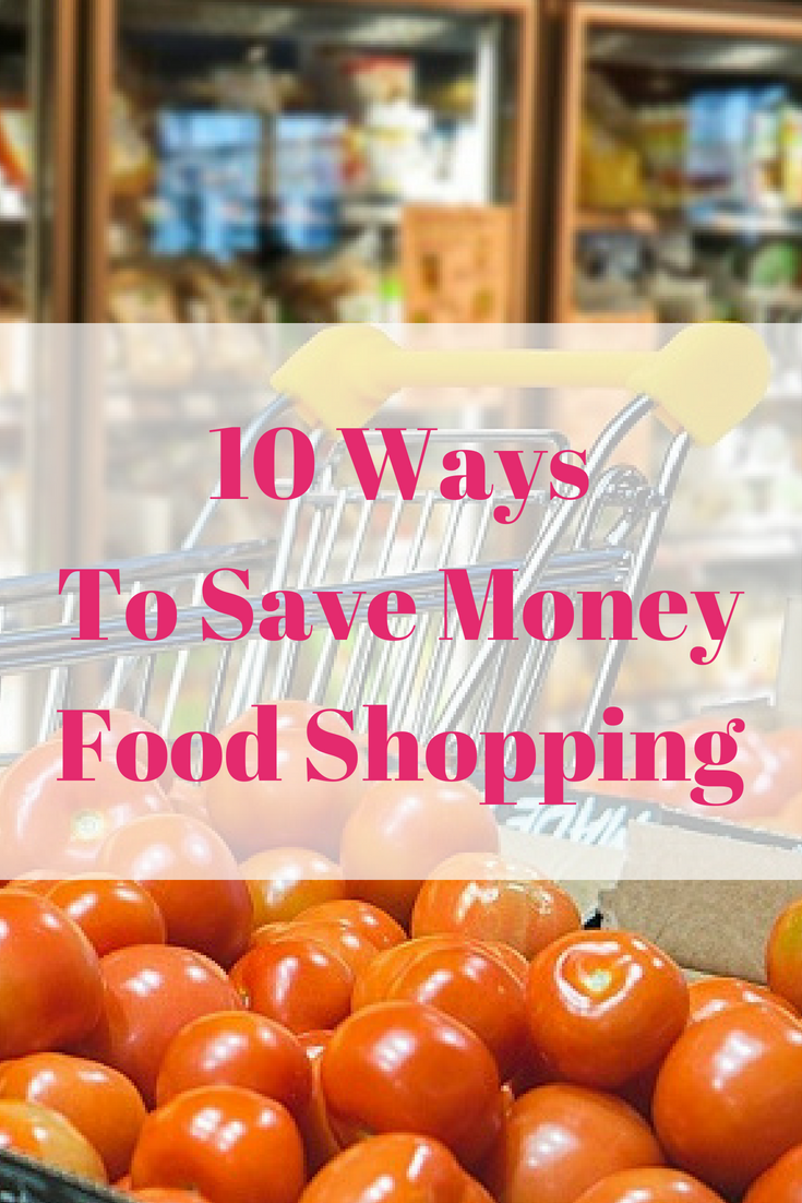 10 Ways To Save Money Food Shopping