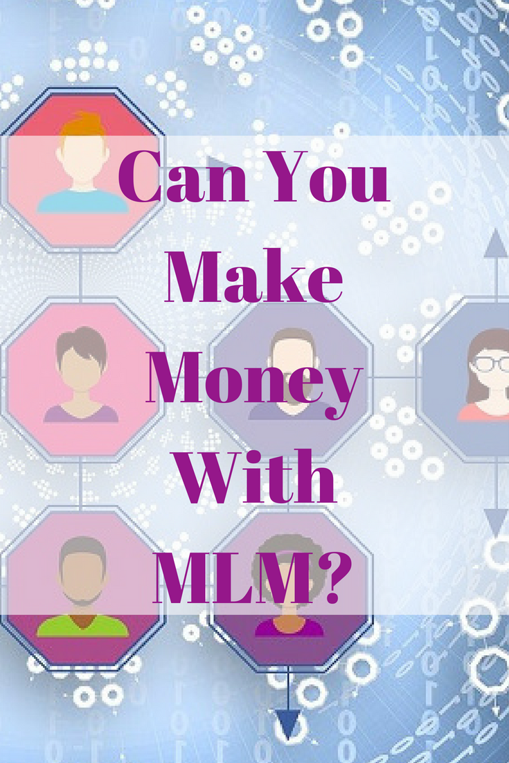 Can You Make Money With MLM?