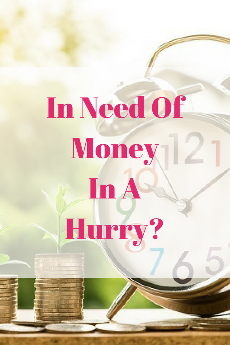 In Need Of Money In A Hurry?