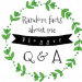 Random Facts About Me – Blogger Q&A