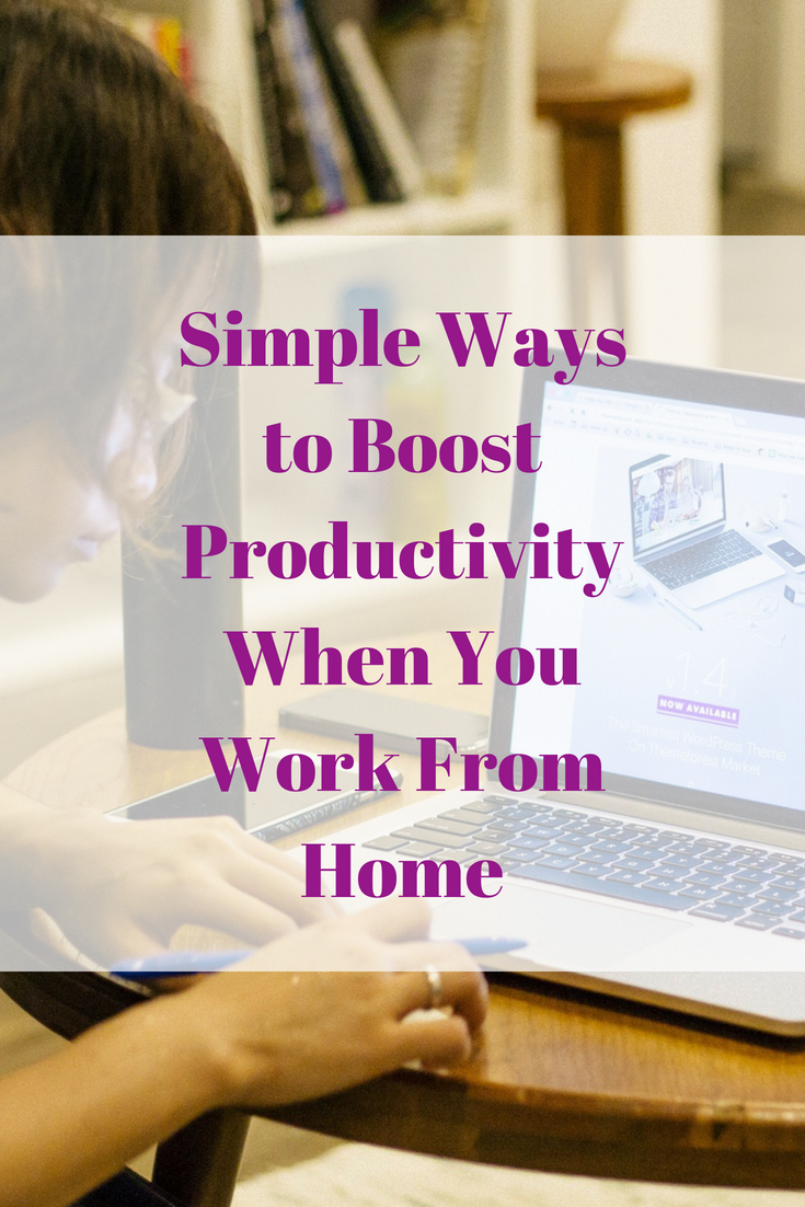 Simple Ways to Boost Productivity When You Work From Home