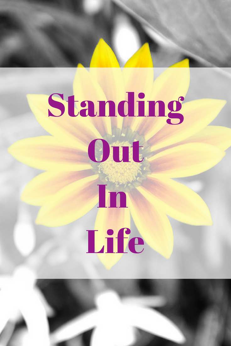 Standing Out In Life