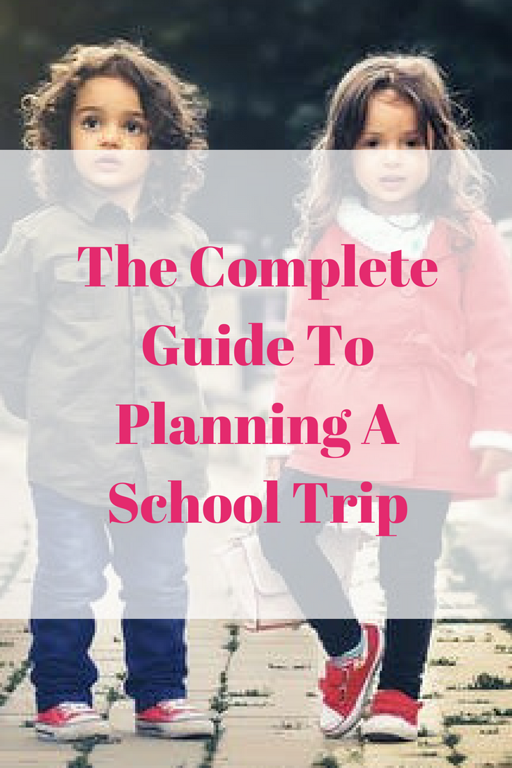 The Complete Guide To Planning A School Trip