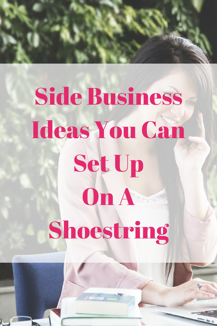 Side Business Ideas You Can Set Up On A Shoestring
