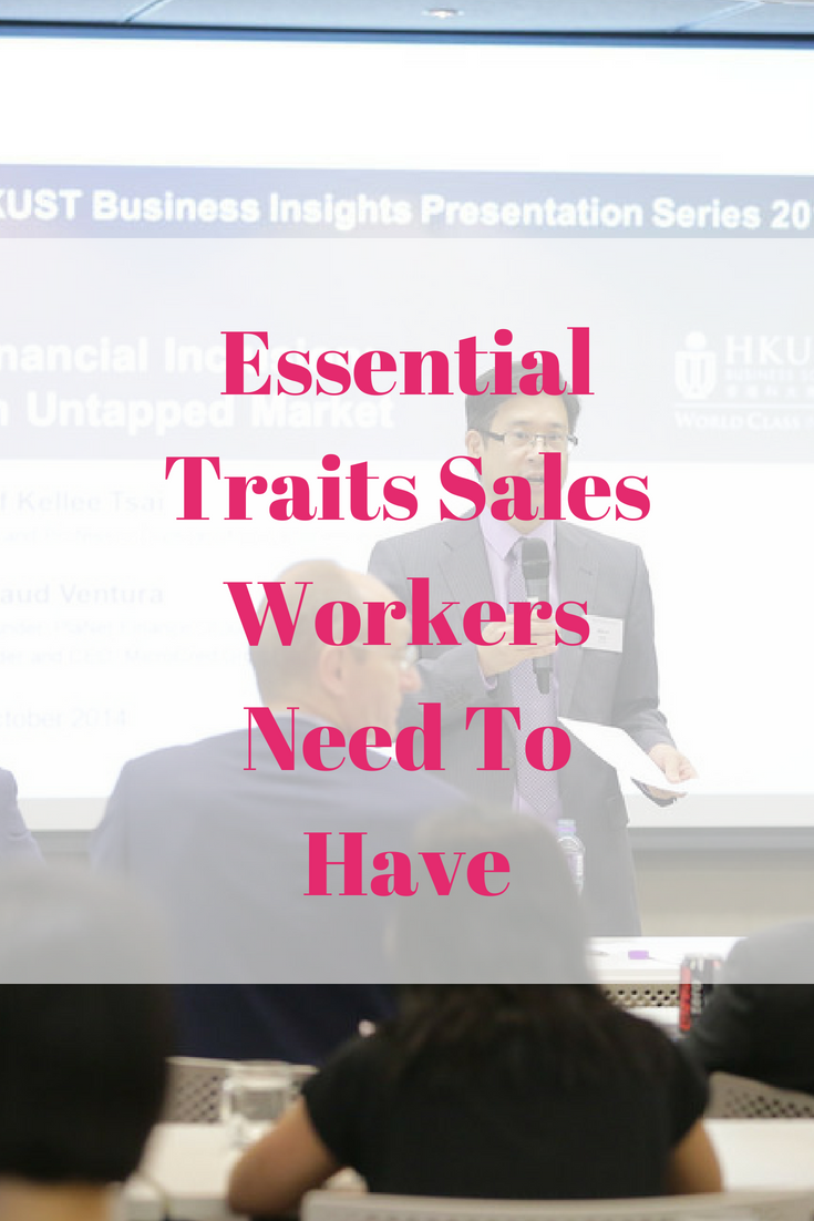 Essential Traits Sales Workers Need To Have