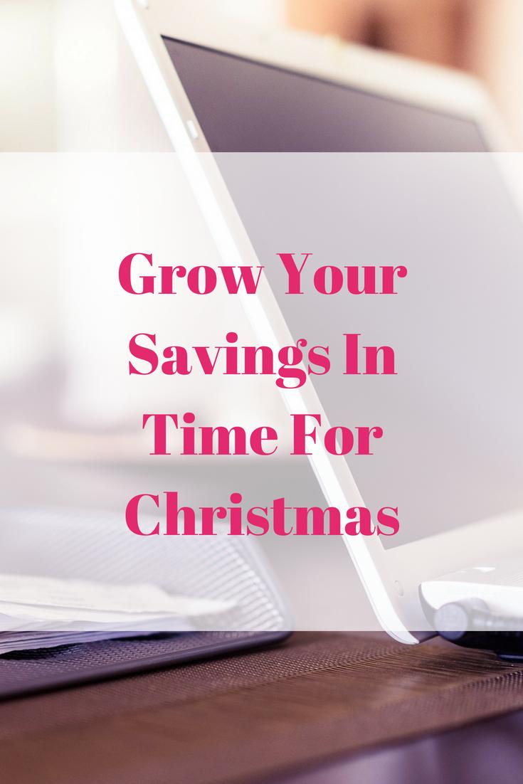 Grow Your Savings In Time For Christmas