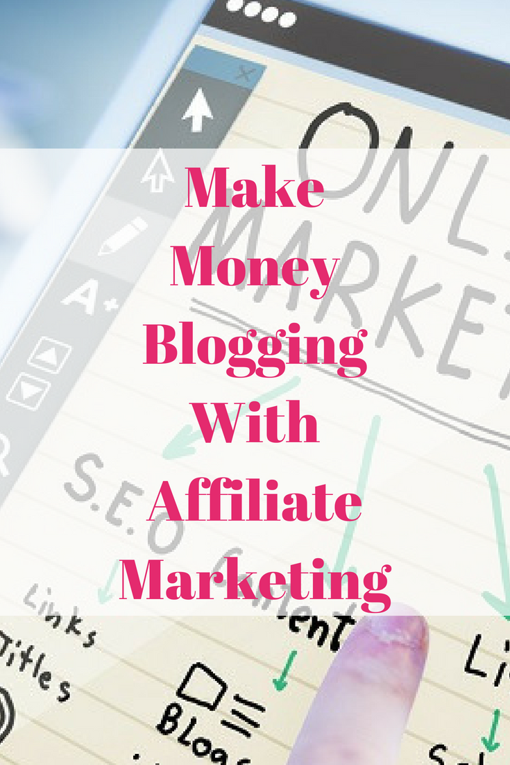 Make Money Blogging With Affiliate Marketing