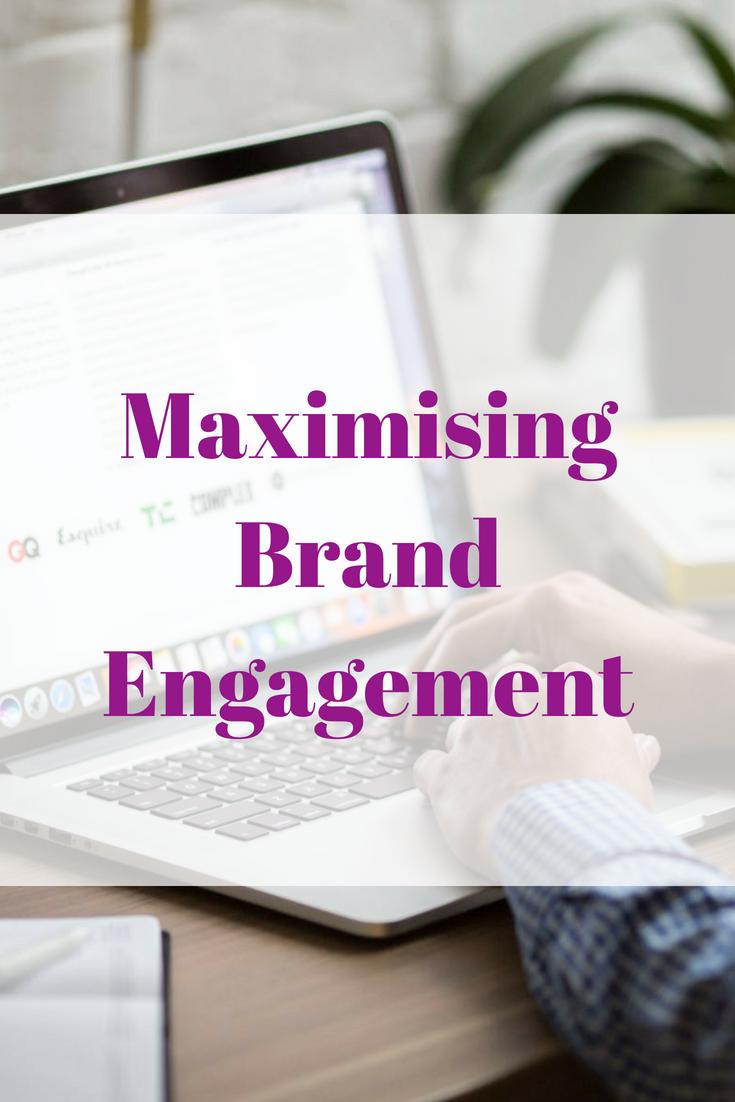 Maximising Brand Engagement
