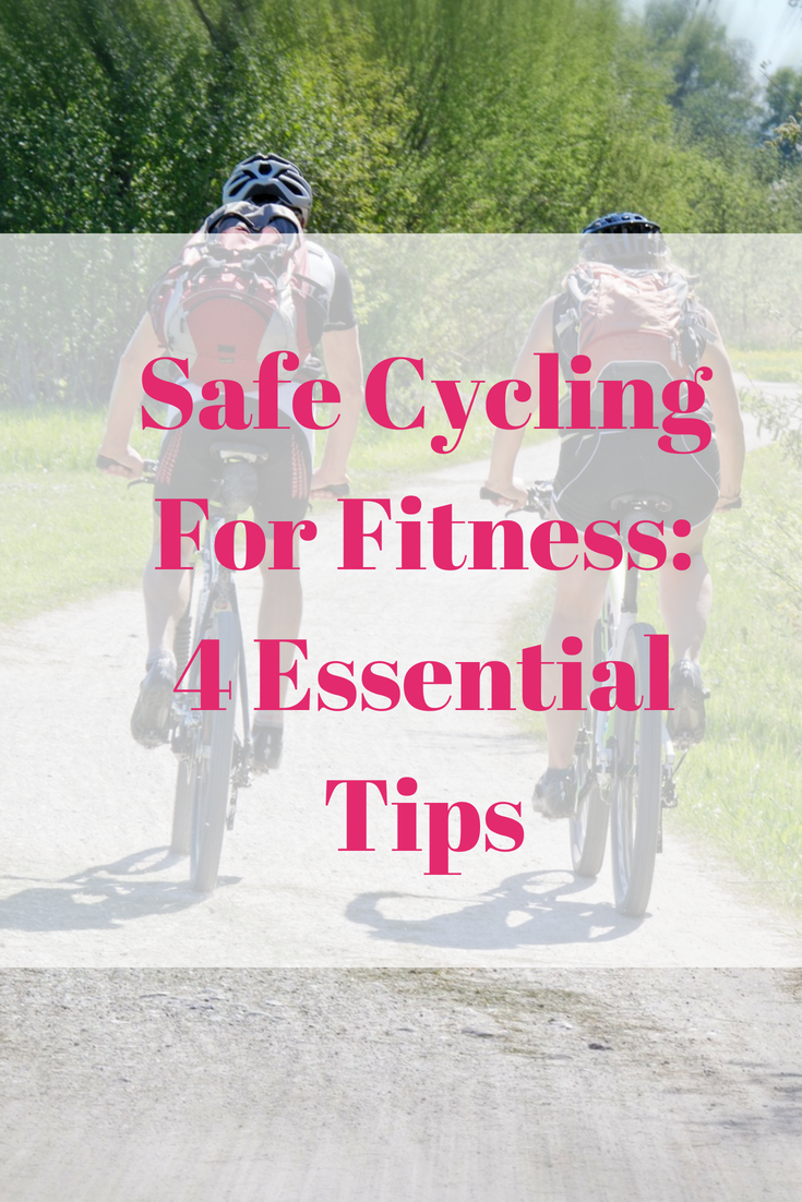 Safe Cycling For Fitness: 4 Essential Tips