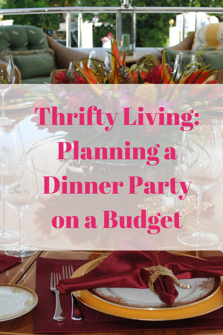 Thrifty Living: Planning a Dinner Party on a Budge