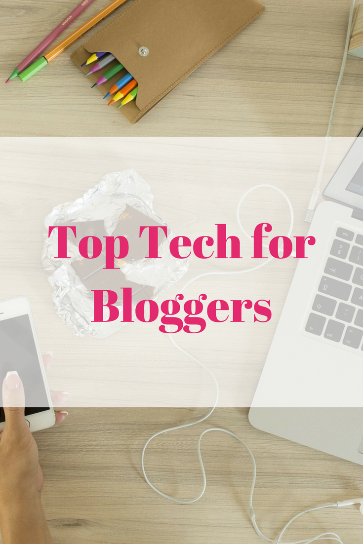Top Tech for Bloggers