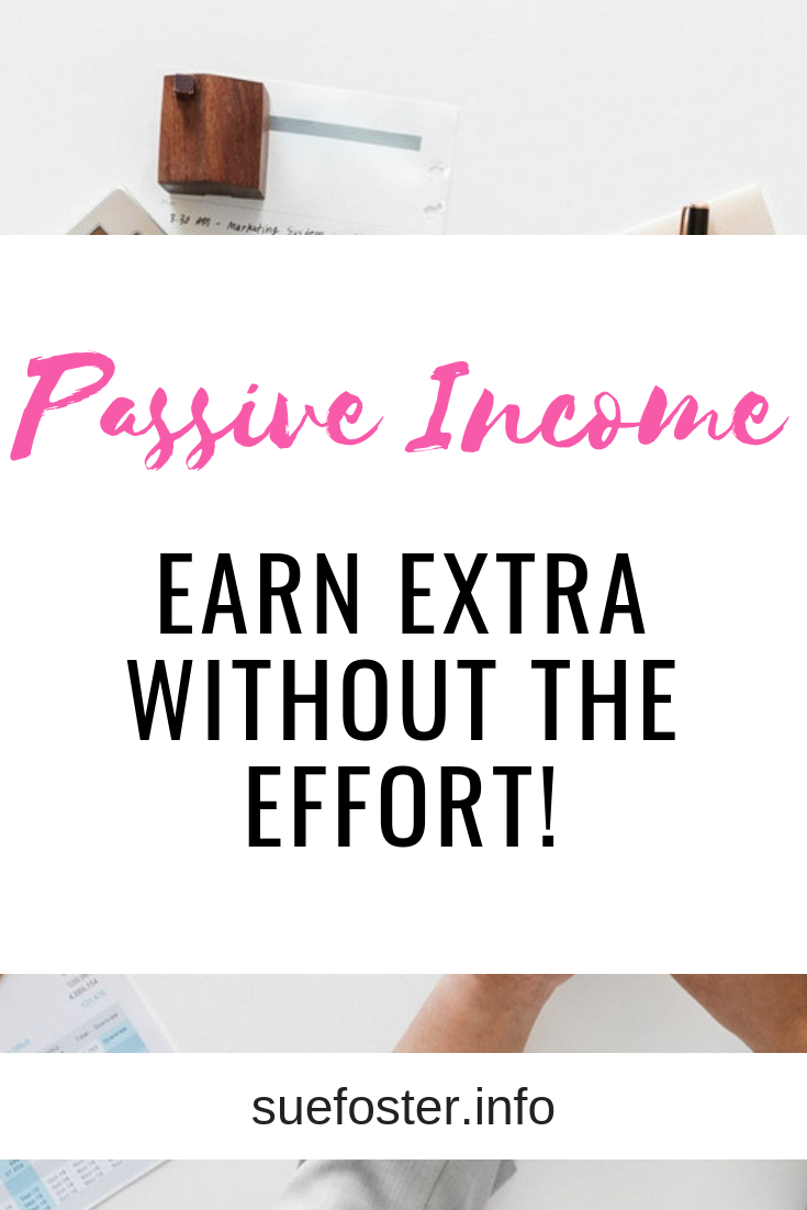Passive Income - Earn Extra Without The Effort!