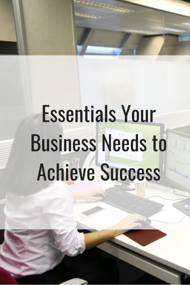 Essentials Your Business Needs to Achieve Success