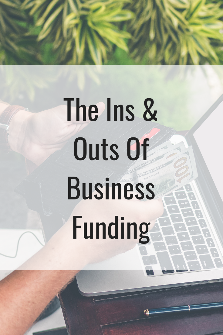 The Ins & Outs Of Business Funding