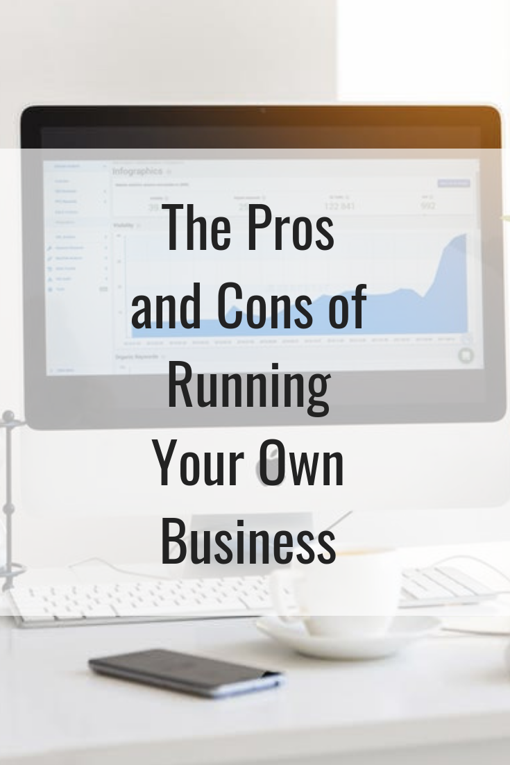 The Pros and Cons of Running Your Own Business