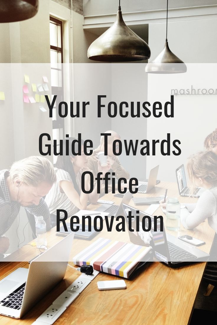 Your Focused Guide Towards Office Renovation