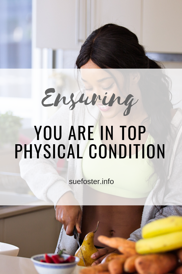 Ensuring You Are In Top Physical Condition