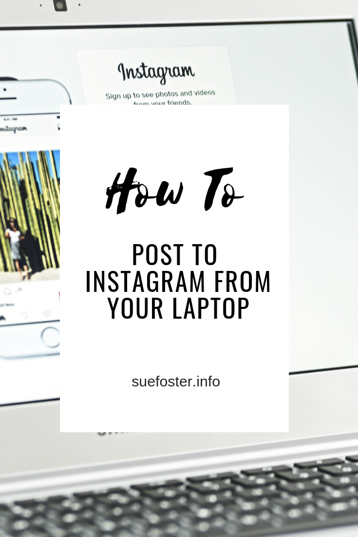 How To Post To Instagram From Your Laptop