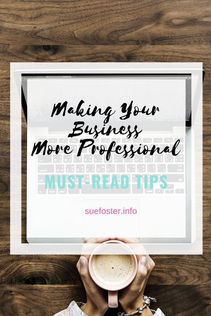 Making Your Business More Professional Must-Read Tips