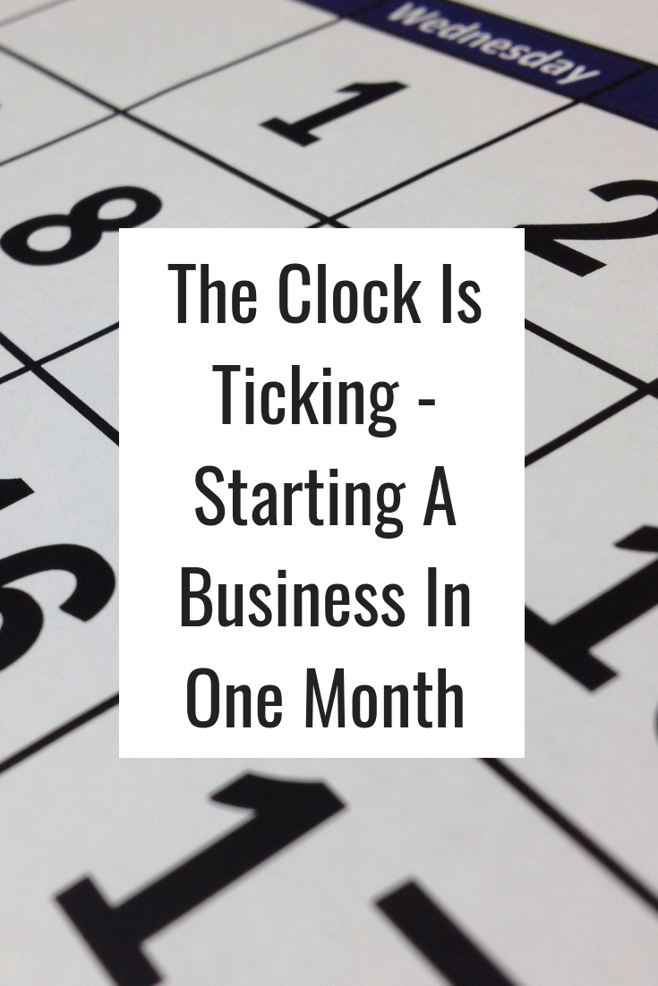 The Clock Is Ticking - Starting A Business In One Month