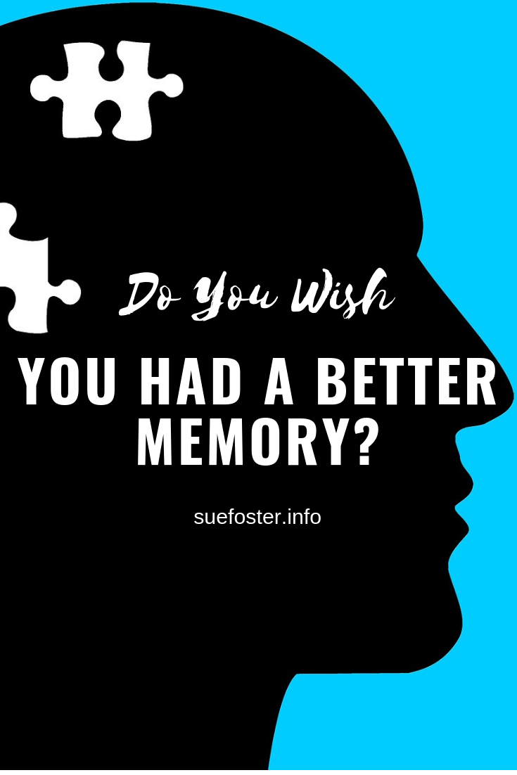 Do You Wish You Had Better Memory