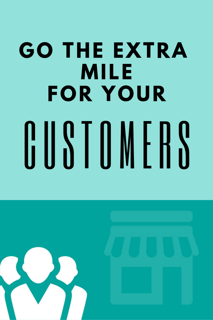 Go The Extra Mile For Your Customers