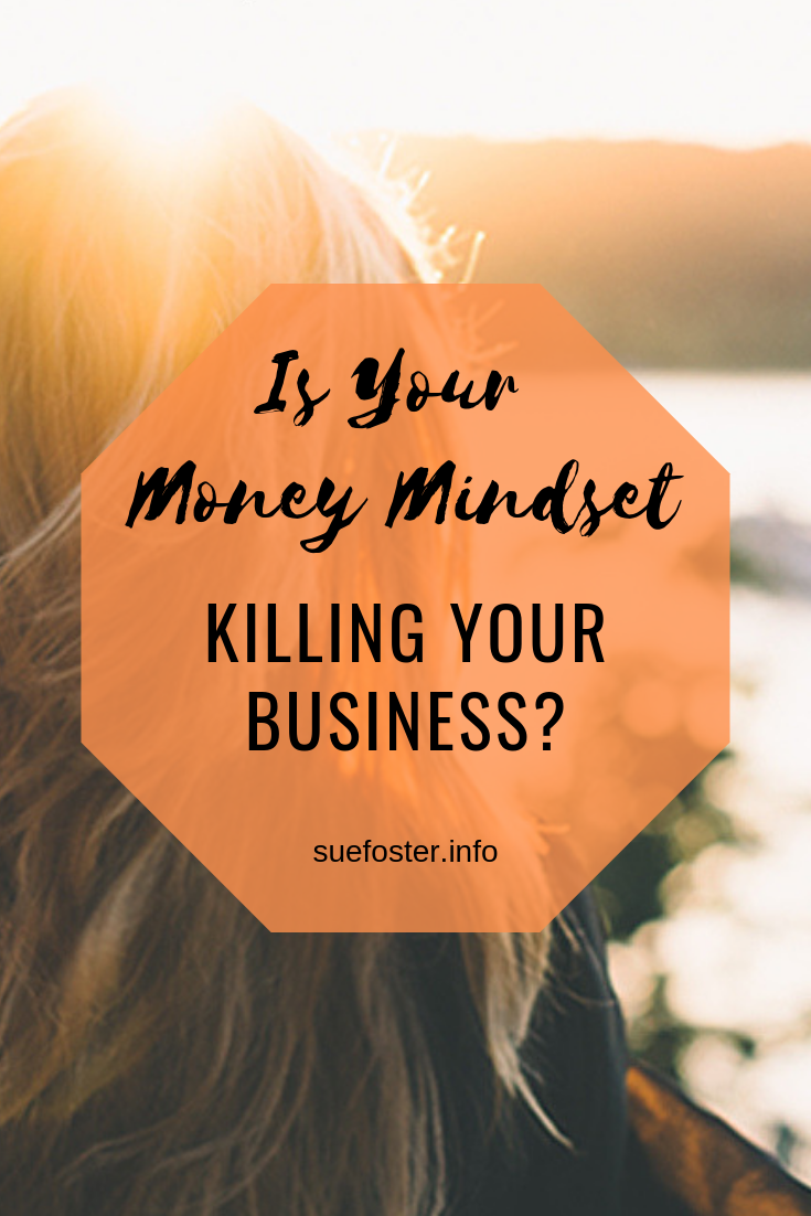Is Your Money Mindset Killing Your Business?