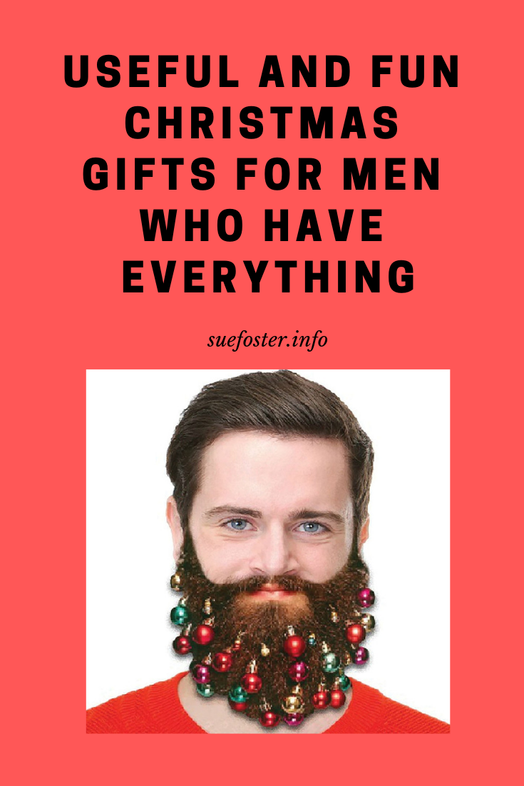 Useful And Fun Christmas Gifts For Men Who Have Everything