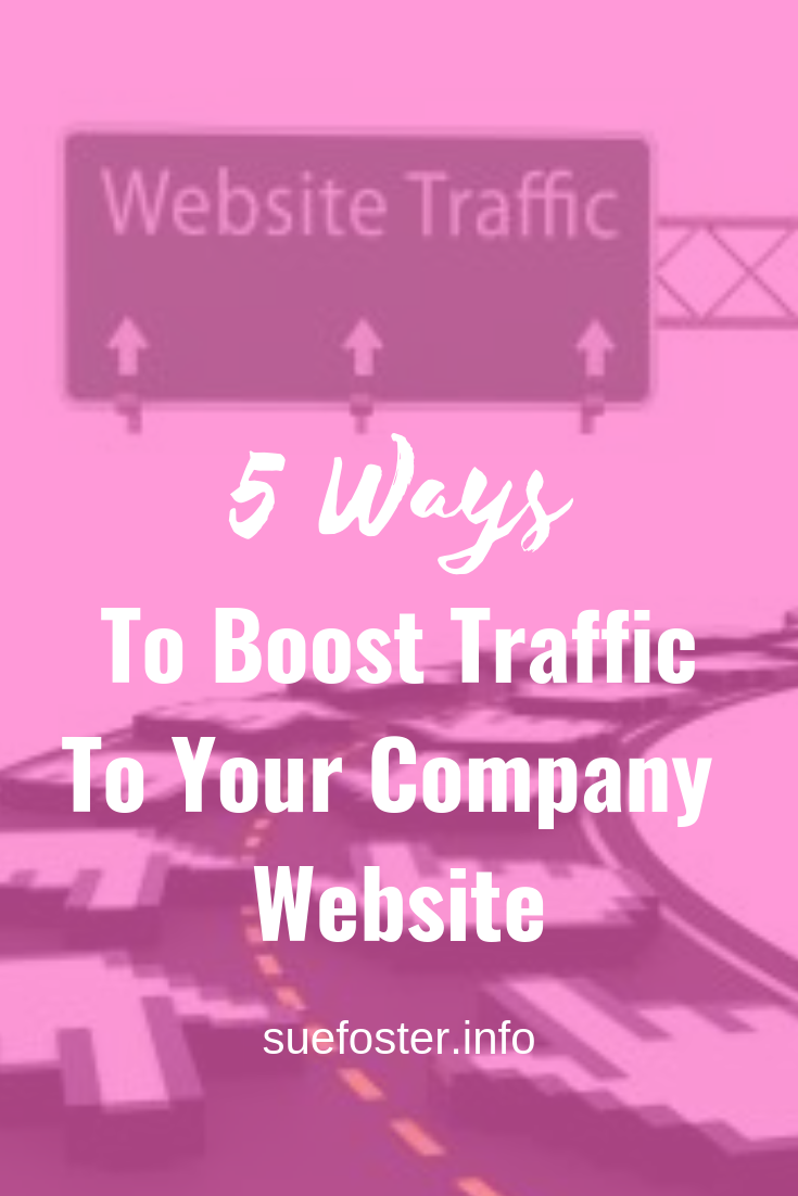 5 Ways To Boost Traffic To Your Company Website