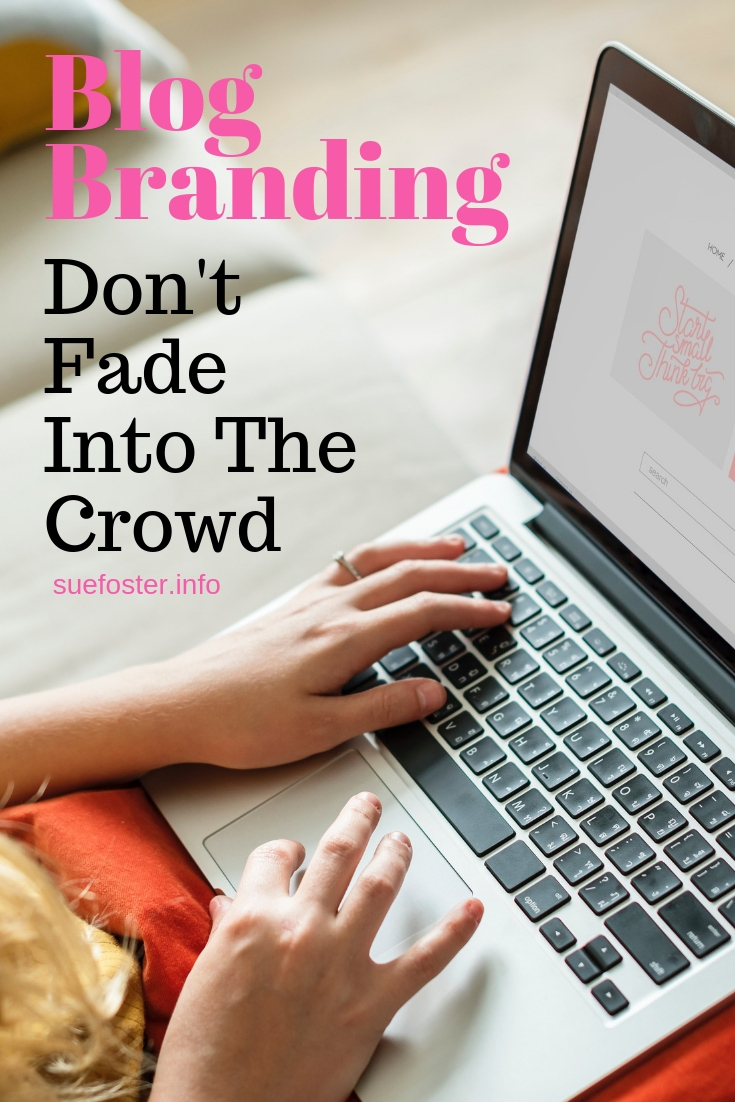 Blog Branding - Don't Fade Into The Crowd