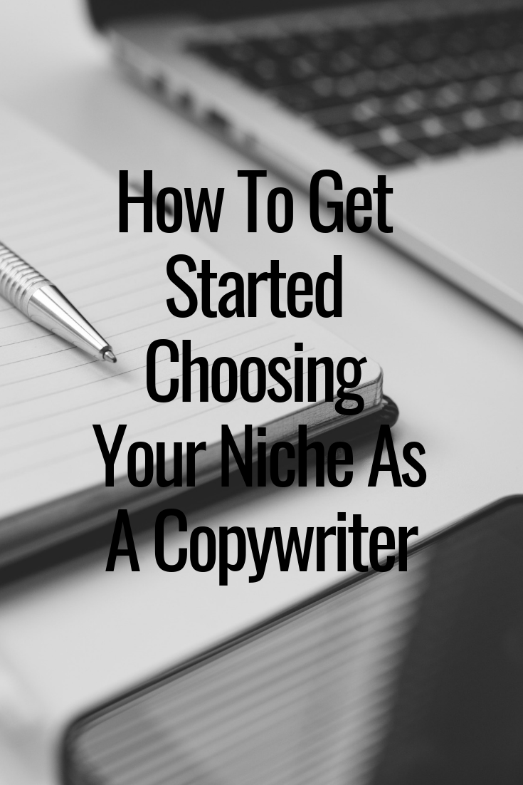 How To Get Started Choosing Your Niche As A Copywriter