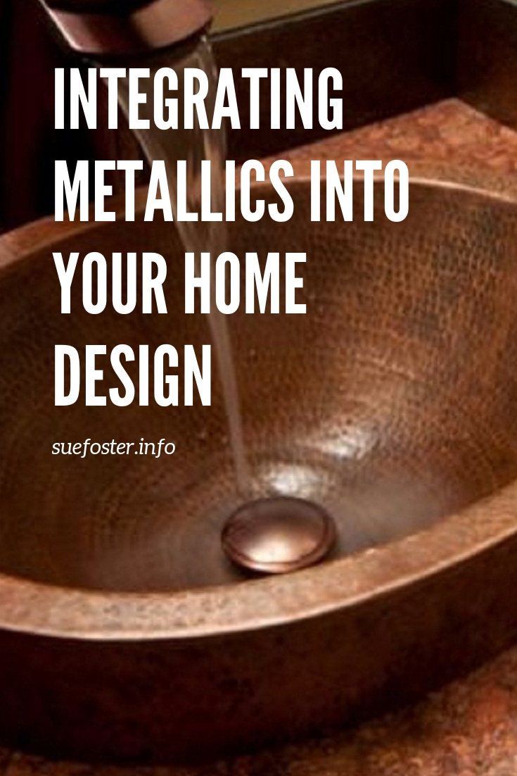 Integrating Metallics Into Your Home Design