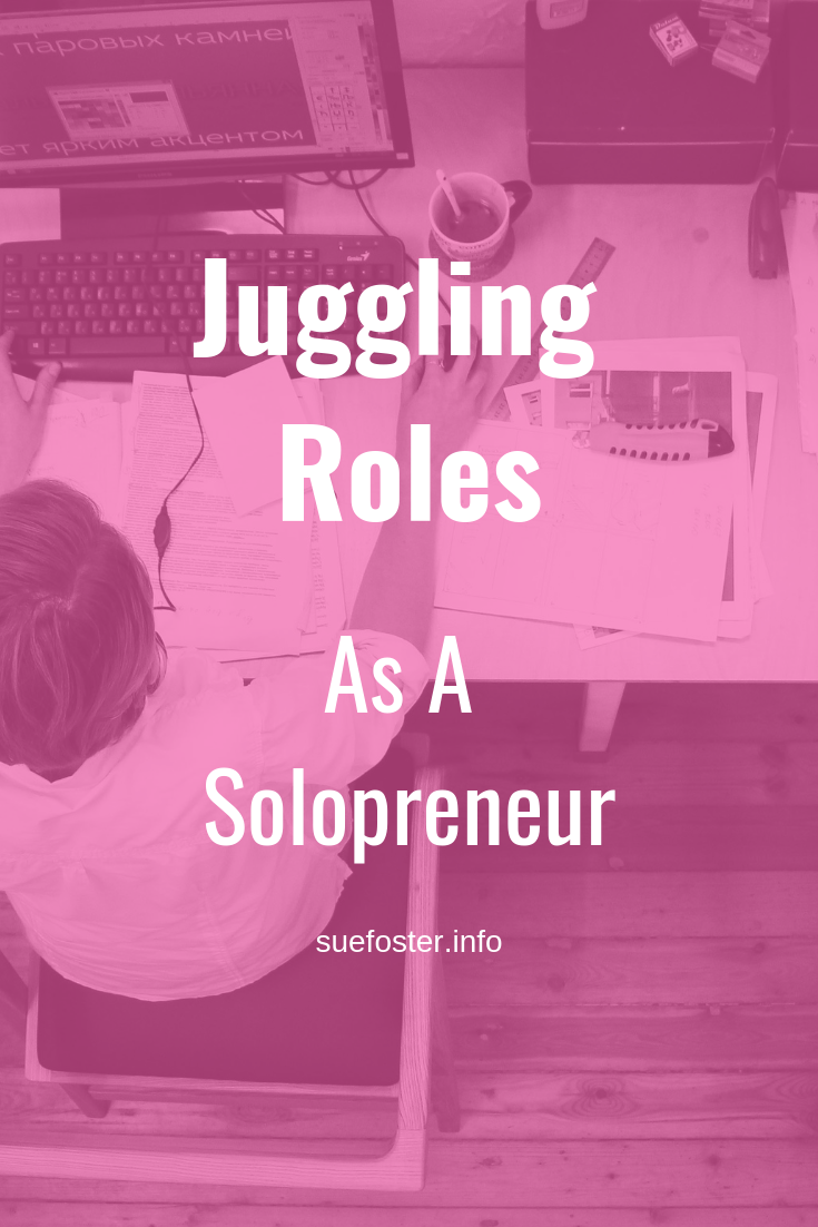 Juggling Roles As A Solopreneur