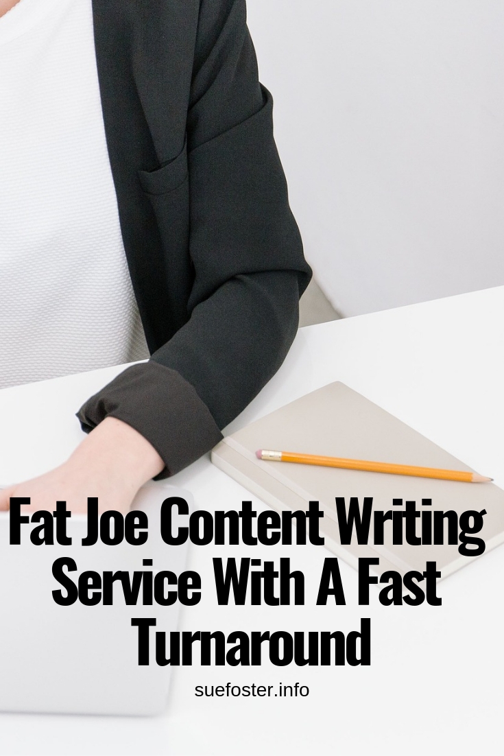 Fat Joe Content Writing Service With A Fast Turnaround