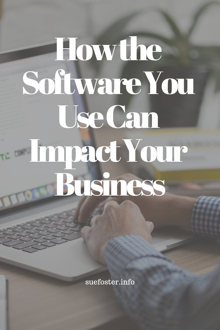 How the Software You Use Can Impact Your Business