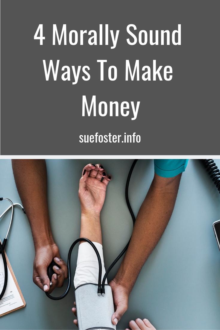 4 Morally Sound Ways To Make Money