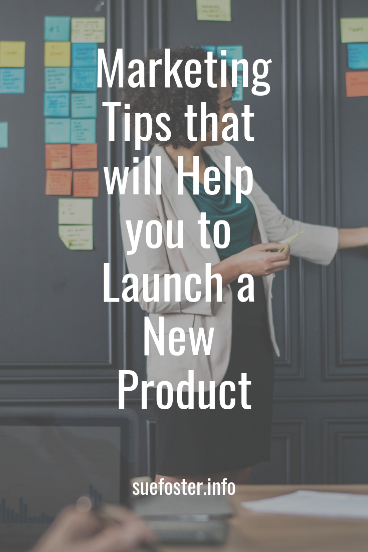 Marketing Tips that will Help you to Launch a New Product
