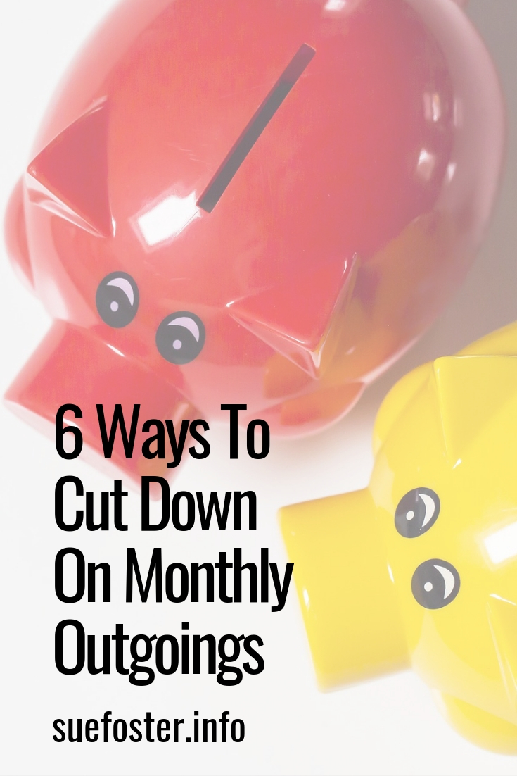 6 Ways To Cut Down On Monthly Outgoings