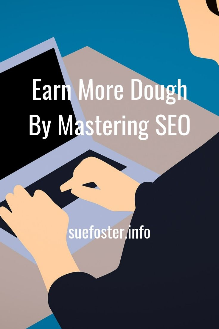 Earn More Dough By Mastering SEO