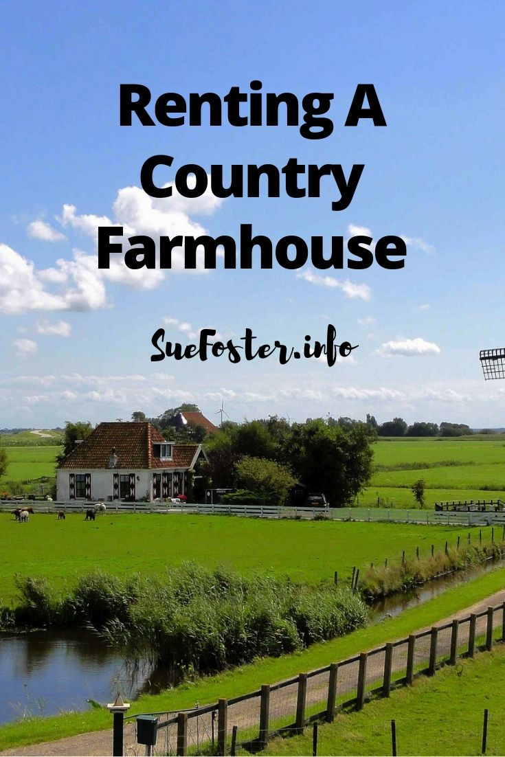 Renting A Country Farmhouse