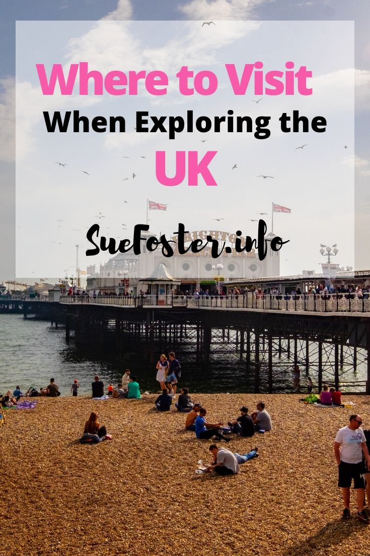 Where to visit when exploring the UK