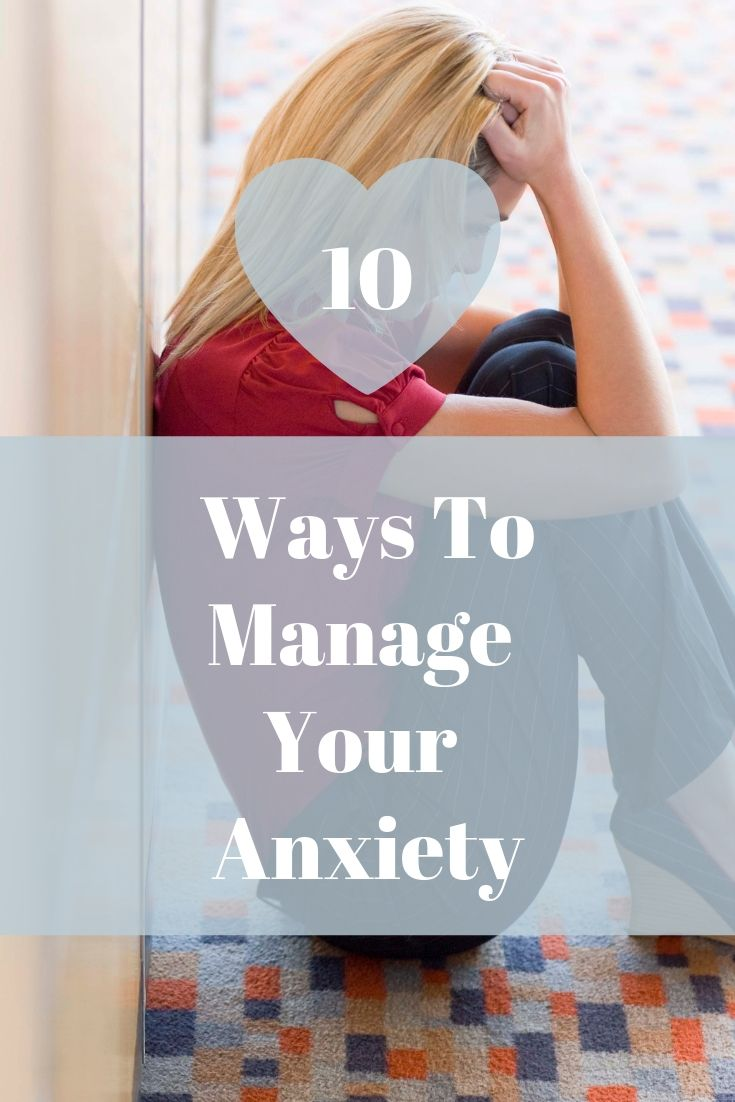 10 ways to manage your anxiety, one of the most common mental health disorders in the world.