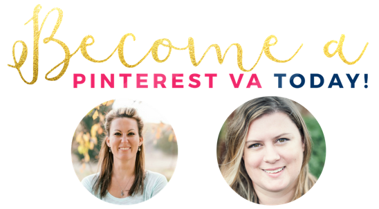 Gina & Kristin - Become a Pinterest VA Today.