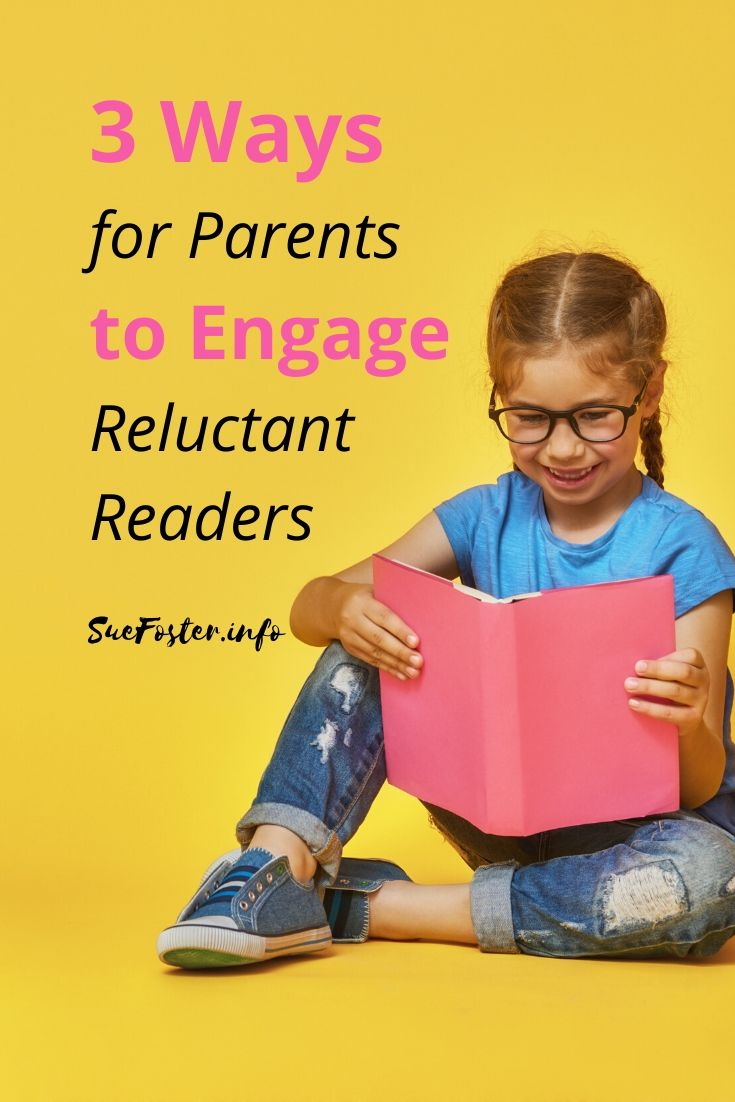 3 ways for parents to engage reluctant readers