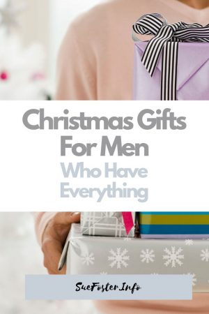 Christmas gifts for men who have everything.