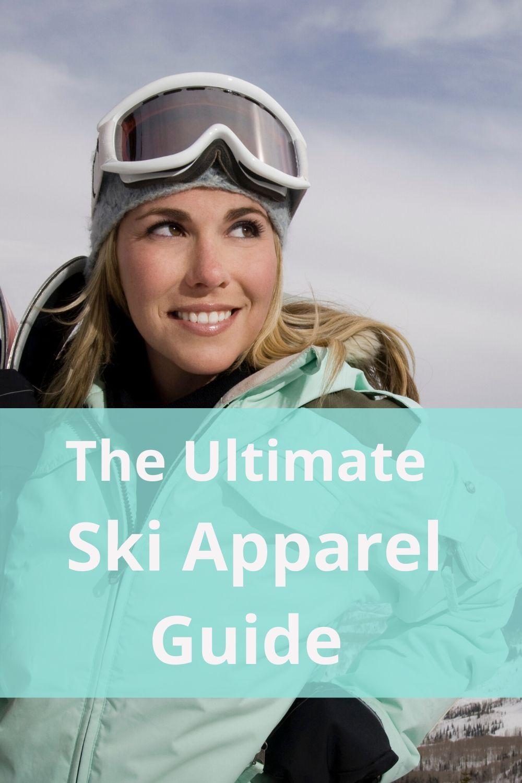 The Ultimate Ski Apparel Guide
