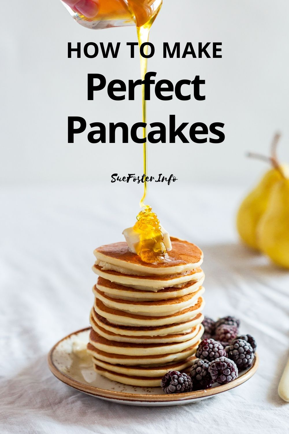 How to make perfect pancakes.
