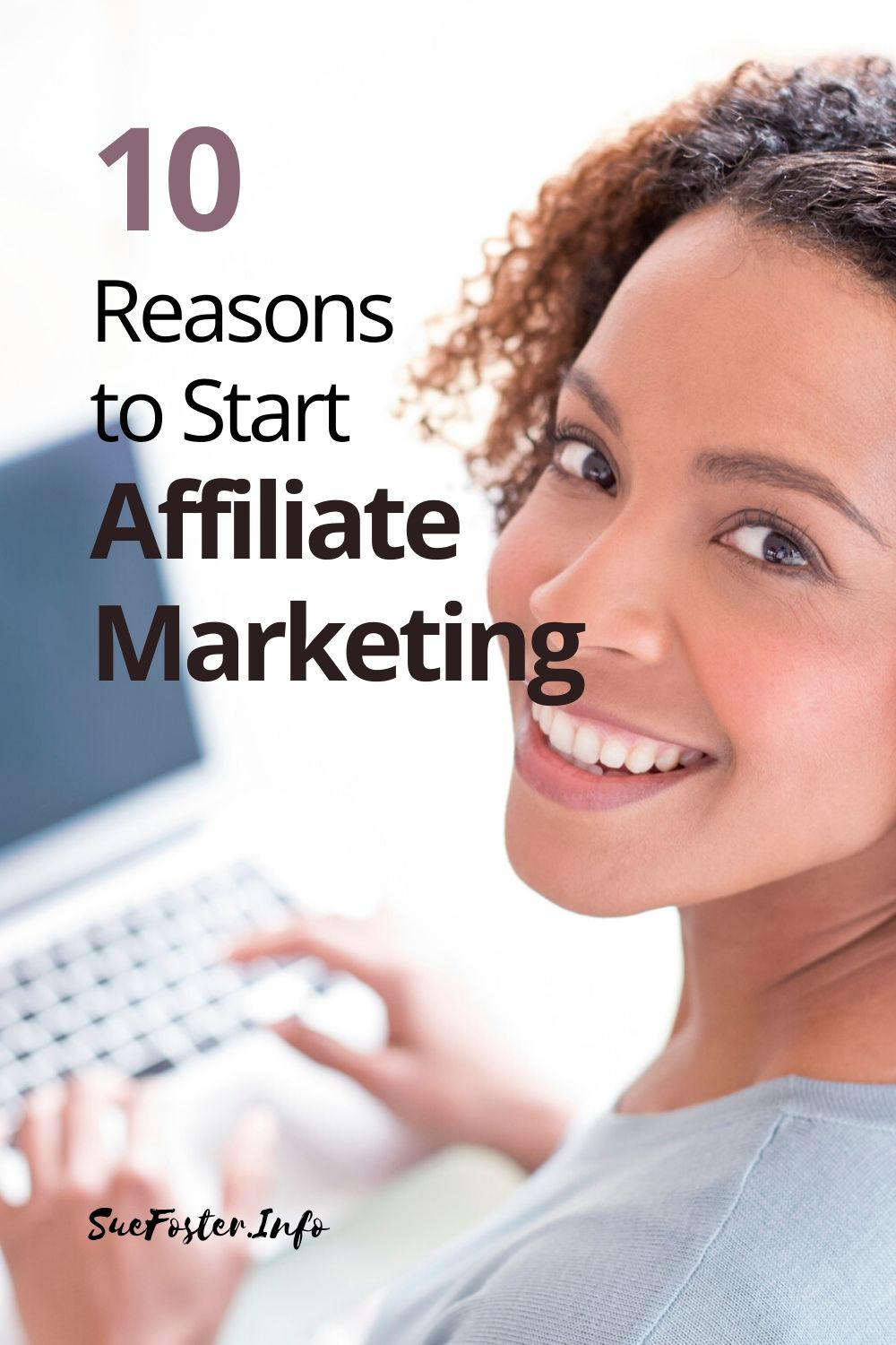 10 Reasons to Start Affiliate Marketing.