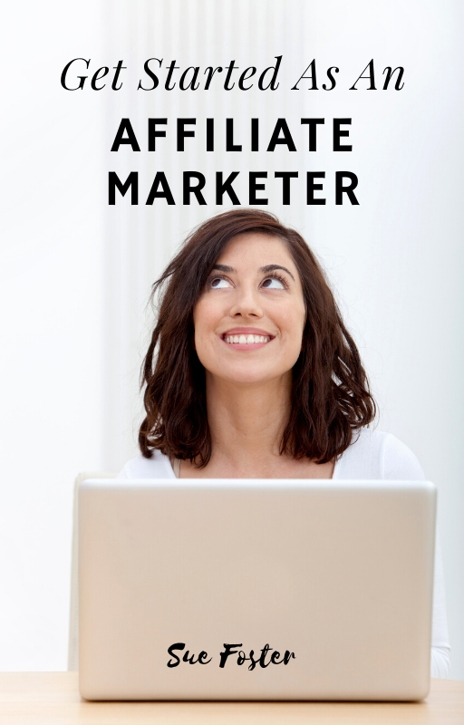Get Started As An Affiliate Marketer